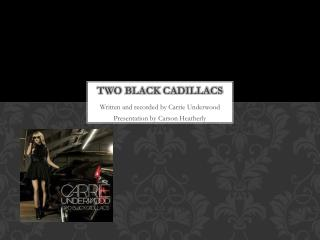 Two Black  cadillacs