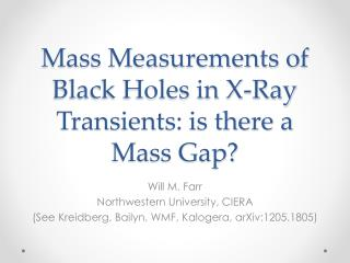 Mass Measurements of Black Holes in X-Ray Transients: is there a Mass Gap?
