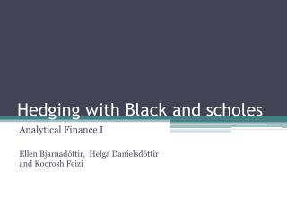 Hedging with Black and scholes