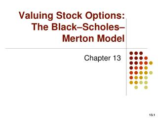 Valuing Stock Options: The Black – Scholes – Merton Model