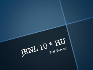 JRNL 10 * HU