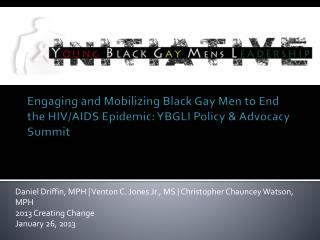 Engaging and Mobilizing Black Gay Men to End the HIV/AIDS Epidemic: YBGLI Policy & Advocacy Summit