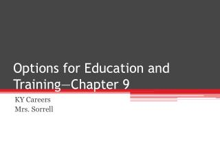 Options for Education and Training—Chapter 9