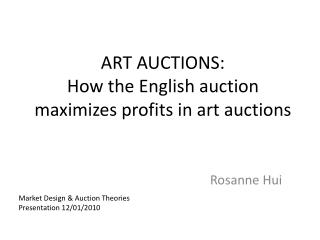 ART AUCTIONS: How the English auction maximizes profits in art auctions