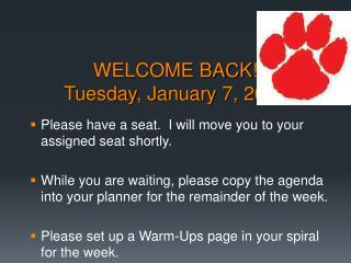 WELCOME BACK! Tuesday, January 7, 2013