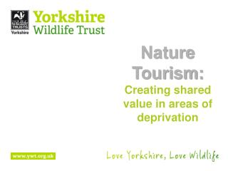 Nature Tourism: Creating shared value in areas of deprivation