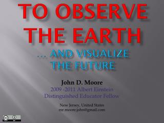 To observe  the earth  … and visualize  the future