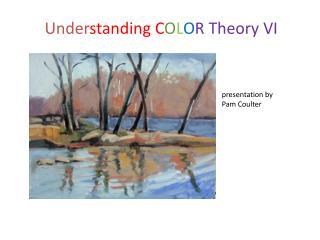 Under standing C O L O R Theory VI