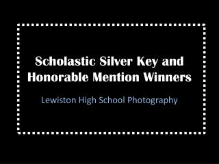 Scholastic Silver Key and Honorable Mention Winners