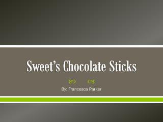 Sweet's Chocolate Sticks