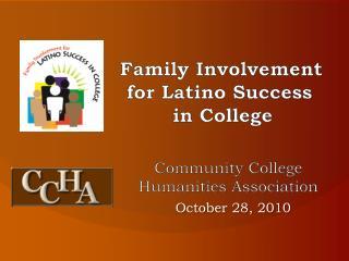 Family Involvement    for Latino Success         in College