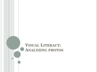 Visual Literacy: Analyzing photos