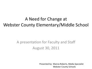 A Need for Change at Webster County Elementary/Middle School