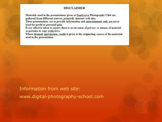 Information from web site: www.d igital-photography-school.com