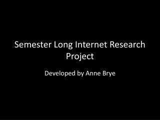 Semester Long Internet Research Project