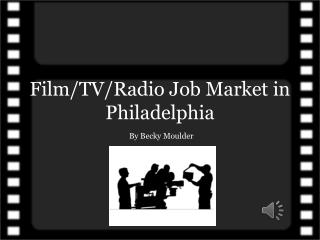 Film/TV/Radio Job Market in Philadelphia
