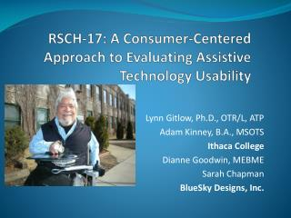 RSCH-17: A  Consumer-Centered Approach to Evaluating Assistive Technology Usability