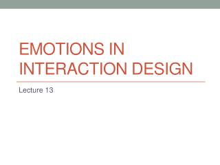 Emotions in interaction design
