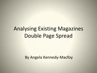 Analysing Existing Magazines Double Page Spread