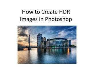 How to Create HDR  Images in Photoshop