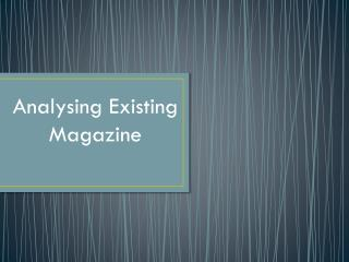 Analysing Existing Magazine