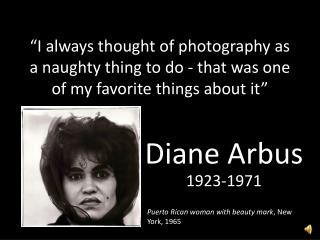 """I always thought of photography as a naughty thing to do - that was one of my favorite things about it"""