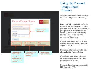 Using the Personal Image Photo Library Welcome to the DataSource Document Management System for Wells Fargo Advisors.