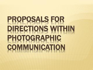 Proposals for directions within photographic  communication