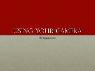 Using your camera
