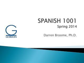 SPANISH 1001 Spring 2014