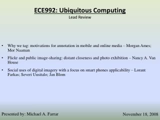 Presented by: Michael A. Farrar