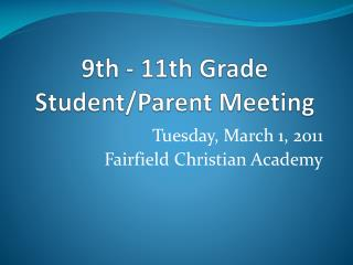 9th - 11th  Grade Student/Parent Meeting
