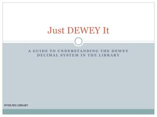Just DEWEY It