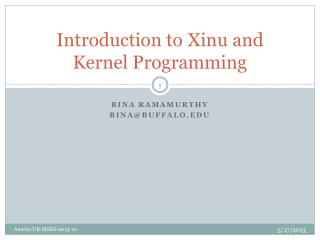 Introduction to  Xinu  and Kernel Programming