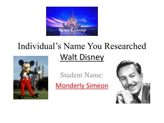Individual's Name You Researched Walt Disney