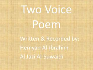 Two Voice Poem