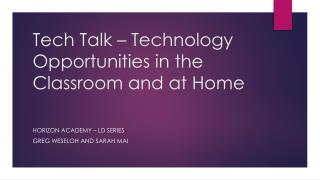 Tech Talk – Technology Opportunities in the Classroom and at Home