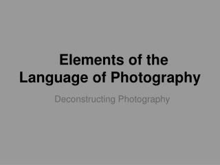 Elements of the Language of Photography