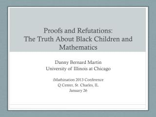 Proofs and Refutations: The Truth About Black Children and Mathematics