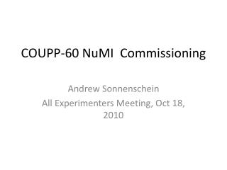 COUPP-60  NuMI   Commissioning
