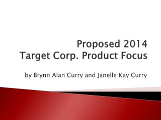 Proposed 2014 Target Corp. Product Focus
