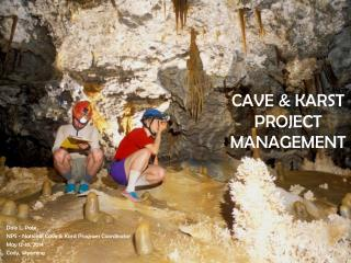 CAVE & KARST PROJECT  MANAGEMENT