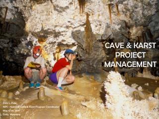 CAVE & KARST PROJECT  MANAGEMENT