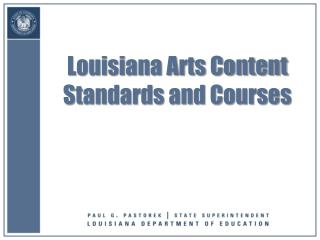 Louisiana Arts Content Standards and Courses