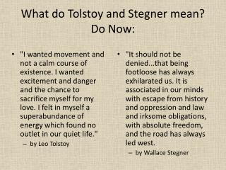 What do Tolstoy and  Stegner  mean? Do Now: