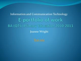 E-portfolio of work BA (QTS) Primary Education 2010-2013