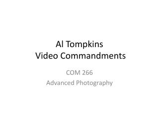 Al Tompkins  Video Commandments