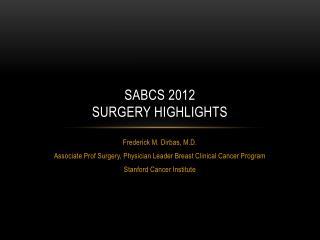 SABCS 2012 Surgery Highlights