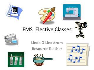 FMS  Elective Classes