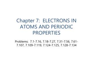 Chapter 7:  ELECTRONS IN ATOMS AND PERIODIC PROPERTIES